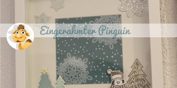 Ein(gerahmter) Pinguin im Schnee