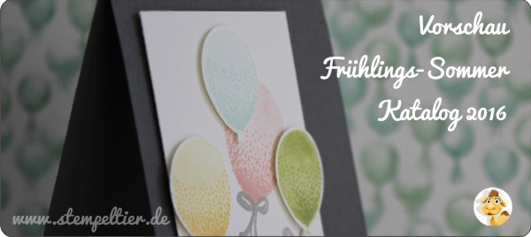 Stampin up saisonkatalog sommer frühling 2016 vorschau sneak peek preview partyballons