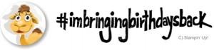 imbringingbirthdaysback