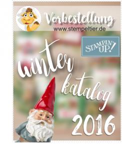 Vorbestellung Winterkatalog 2016 von Stampin Up vom Stemepeltier kostenlos