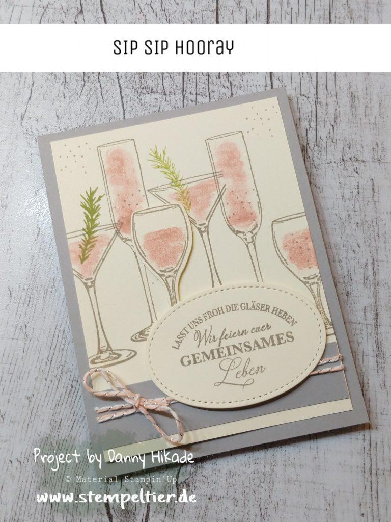 Grund zum Anstoßen - Stempeltier Ein neues Stempelset von Stampin Up für Hochzeit, Silvester und Feiern / Parties mit passenden Gläsern zum ausstanzen Zum Wohl - sip sip hooray
